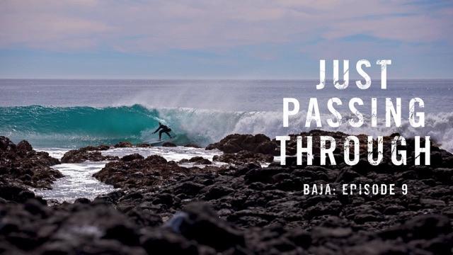 Just Passing Through Baja: Episode 9