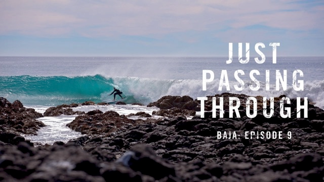 Just Passing Through Baja: Episode 9