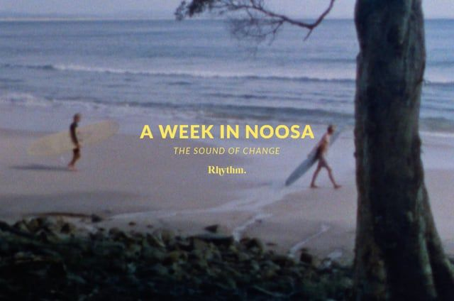 A Week In Noosa | The Sound Of Change