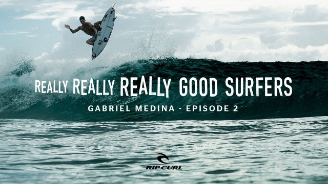 Really, Really, Really Good Surfers | Ep. 2 Gabriel Medina | Rip Curl