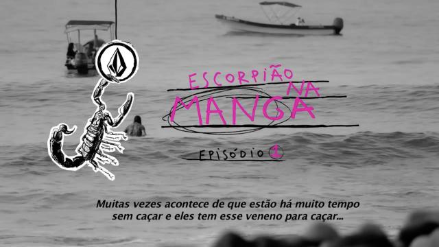 """Volcom Brasil apresenta """"Escorpião na Manga"""" Episódio 1"""