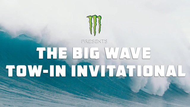 Monster Energy - The Big Wave Tow In Invitational Tune In Teaser!
