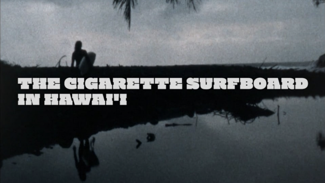 The Cigarette Surfboard in Hawai'i - with Cliff Kapono