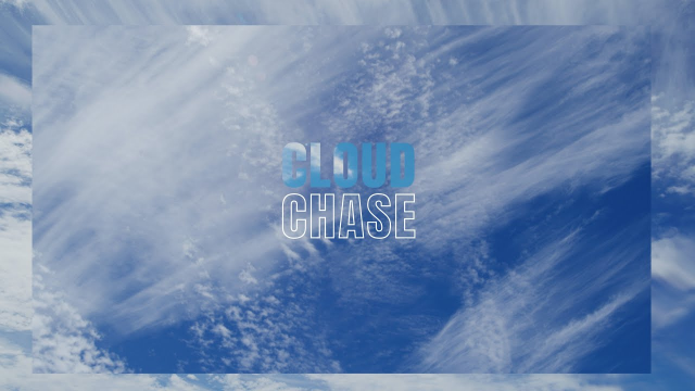CLOUD CHASE