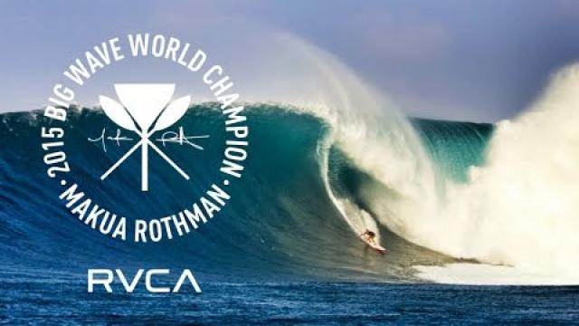 Makua Rothman | 2015 Big Wave World Champion