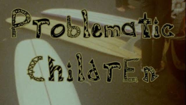 Problematic Children