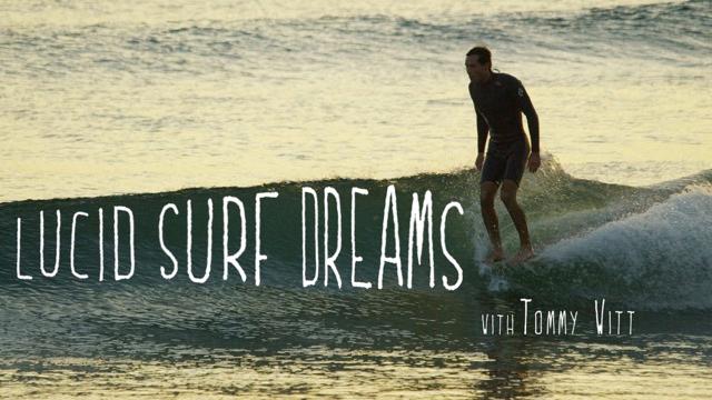 Lucid Surf Dreams // Tommy Witt