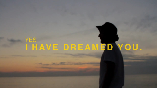 YES I HAVE DREAMED YOU