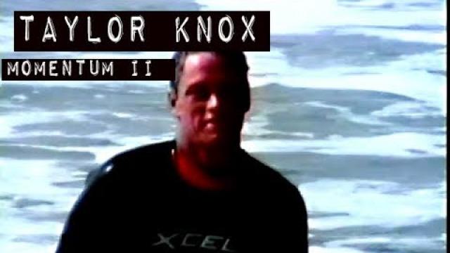 Taylor Knox in MOMENTUM II