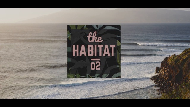 THE HABITAT / EP02 HONOLUA BAY