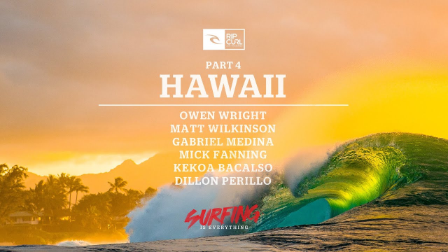 Surfing is Everything: Part 4 Hawaii