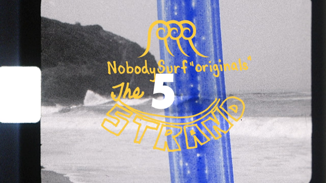 The Strand: NobodySurf Originals