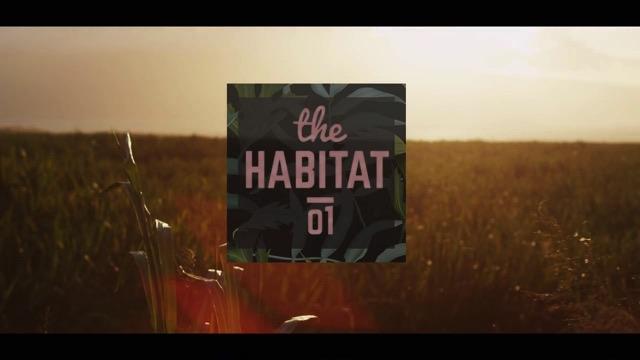 THE HABITAT / EP01