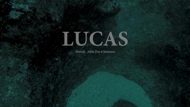 LUCAS /Hawaii, Além das seis semanas